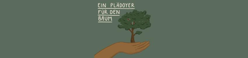 Ein Plädoyer für den Baum