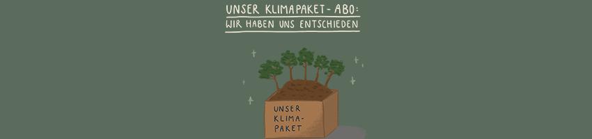 Unser Klimapaket-Abo: Wir haben uns entschieden